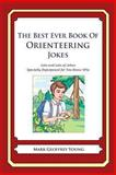 The Best Ever Book of Orienteering Jokes, Mark Young, 1478120363