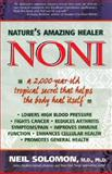 Nature's Amazing Healer - Noni, Neil Solomon, 1580540368
