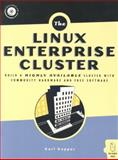 The Linux Enterprise Cluster : Build a Highly Available Cluster with Commodity Hardware and Free Software, Kopper, Karl, 1593270364