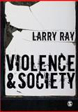 Violence and Society, Ray, Laurence James and Ray, Larry, 1847870368