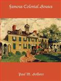Famous Colonial Houses, Paul Hollister, 1932080368