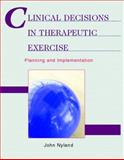 Clinical Decisions in Therapeutic Exercise : Planning and Implementation, Nyland, John, 0130480363