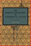 The Moravian Graveyards at Nazareth, Pa., 1744-1904, Kluge, Edward T., 0271060360