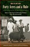 Beyond Forty Acres and a Mule : African American Landowning Families since Reconstruction, , 0813060362