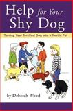 Help for Your Shy Dog, Deborah Wood, 0876050364