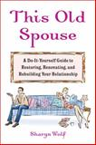 This Old Spouse, Sharyn Wolf, 1594630364