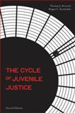 The Cycle of Juvenile Justice, Bernard, Thomas J. and Kurlychek, Megan Clouser, 0195370368