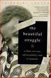 The Beautiful Struggle, Ta-Nehisi Coates, 0385520360