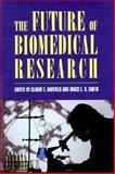 The Future of Biomedical Research, Harold Varmus, 0844740365