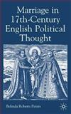 Marriage in Seventeenth-Century England Political Thought, Peters, Belinda Roberts, 1403920362