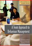 A Team Approach to Behaviour Management : A Training Guide for SENCOs Working with Teaching Assistants, Derrington, Chris and Groom, Barry, 1412900360