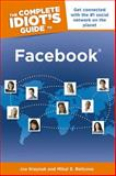 The Complete Idiot's Guide to Facebook, Joe Kraynak and Mikal E. Belicove, 1615640363