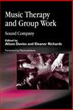 Music Therapy and Group Work : Sound Company, , 1843100363