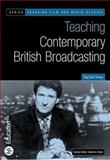 Teaching Contemporary British Broadcasting, Viney, Rachel, 1844570363