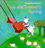 Lily and Trooper's Spring, Jung-Hee Spetter, 1886910367