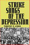 Strike Songs of the Depression, Lynch, Timothy P., 1934110361