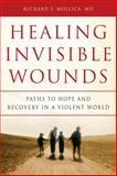 Healing Invisible Wounds, Richard F. Mollica, 0151010366