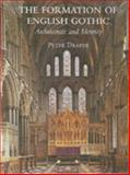 The Formation of English Gothic : Architecture and Identity, 1150-1250, Draper, Peter, 0300120362