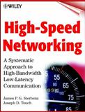 High-Speed Networking : A Systematic Approach to High-Bandwidth Low-Latency Communication, Sterbenz, James P. G. and Touch, Joseph D., 0471330361