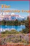 The Leadership Trap, William Sanborn, 0595010369