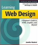 Learning Web Design : A Beginner's Guide to HTML, Graphics, and Beyond, Niederst, Jennifer, 0596000367