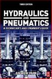 Hydraulics and Pneumatics : A Technician's and Engineer's Guide, Parr, E. A., 0750680369