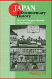 Japan : A Documentary History : The Late Tokugawa Period to the Present, Luvoncn, David J., 0765600366