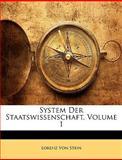 System Der Staatswissenschaft, Volume 1, Lorenz Von Stein, 1143610369