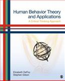 Human Behavior Theory and Applications : A Critical Thinking Approach, Gilson, Stephen F. (French) and DePoy, Elizabeth G., 141299036X