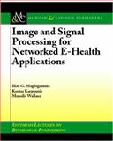 Image and Signal Processing for Networked E-Health Applications, Wallace, Manolis and Maglogiannis, Ilias, 1598290363