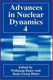 Advances in Nuclear Dynamics 4, Bauer, Wolfgang and Ritter, Hans-Georg, 030646036X