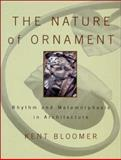 The Nature of Ornament, Kent Bloomer, 0393730360