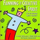 Fanning the Creative Spirit : Two Toy Inventors Simplify Creativity, Charlie Girsch, 0967650364