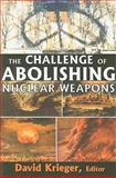 The Challenge of Abolishing Nuclear Weapons, , 1412810361