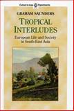 Tropical Interludes : European Life and Society in South-East Asia, , 9835600368