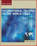 International Politics on the World Stage, Rourke, John T., 0072890363