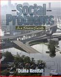 Social Problems in a Diverse Society, Kendall, Diana and Kendall, Diana Elizabeth, 0205610366
