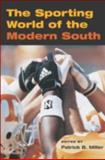 The Sporting World of the Modern South 9780252070365