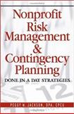 Nonprofit Risk Management and Contingency Planning : Done in a Day Strategies, Jackson, Peggy M., 0471790362