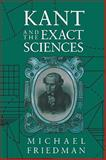 Kant and the Exact Sciences, Friedman, Michael, 0674500369