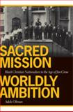 Sacred Mission, Worldly Ambition : Black Christian Nationalism in the Age of Jim Crow, Oltman, Adele, 0820330361