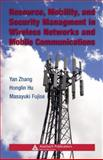 Resource, Mobility, and Security Management in Wireless Networks and Mobile Communications, , 0849380367