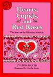 Hearts, Cupids, and Red Roses, Edna Barth, 0899190367