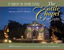 The Bottle Chapel at Airlie Gardens, Fred Wharton, Susan Taylor Block, 0979140366