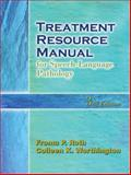 Treatment Resource Manual for Speech-Language Pathology, Worthington, Colleen K. and Roth, Froma P., 1401840361