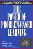 The Power of Problem-Based Learning : A Practical How-To for Teaching Undergraduate Courses in Any Discipline, , 1579220363