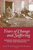 Years of Change and Suffering : Modern Perspectives on Civil War Medicine, , 1889020362