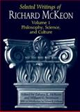 Selected Writings of Richard McKeon Vol. 1 : Philosophy, Science, and Culture, McKeon, Richard, 0226560368