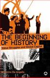 The Beginning of History : Value Struggles and Global Capital, De Angelis, Massimo, 0745320368