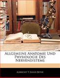 Allgemeine Anatomie und Physiologie des Nervensystems, Albrecht T. Julius Bethe, 1142450368